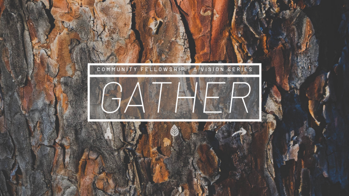 """A Vision Series """"GATHER"""""""
